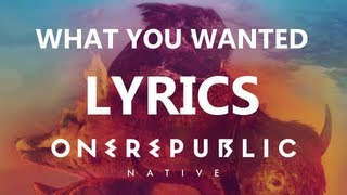 One Republic - What You Wanted - Lyrics Video (Native Album) [High Quality Mp3][HQ]