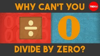 Why can't you divide by zero? - TED-Ed - Video Youtube