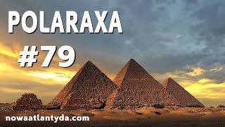 Polaraxa 79 – Magiczny Egipt cz.1