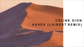 Céline Dion   Ashes Laibert Remix