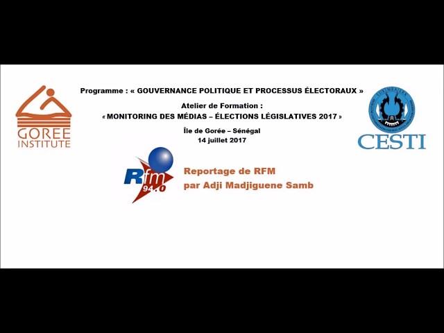 Reportage de RFM sur l'Atelier de Monitoring des médias pour les élections législatives 2017