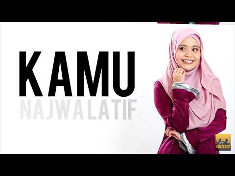 KAMU - NAJWA LATIF LIRIK 2017 Mp3