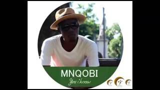 Mnqobi Yazo    Yes I Know