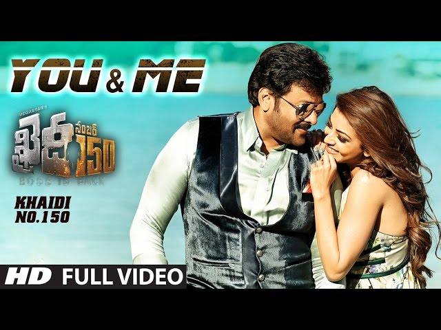 You And Me Full Video Song | KhaidiNo150 Movie Songs | Chiranjeevi | Kajal