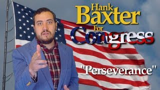 """PERSEVERANCE"" (Political Parody) - Hank Baxter For Congress"