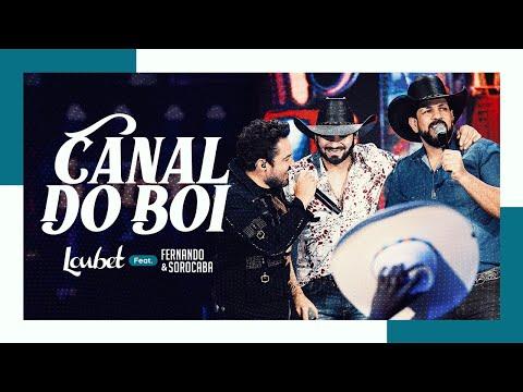 Loubet Feat. Fernando e Sorocaba - Canal do Boi
