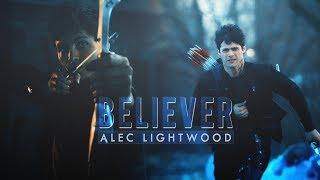 Alec Lightwood- Believer