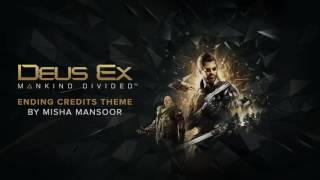 """Deus Ex: Mankind Divided - Ending Credits Theme by Misha """"Bulb"""" Mansoor"""