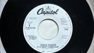 If It Don't Come Easy , Tanya Tucker , 1988