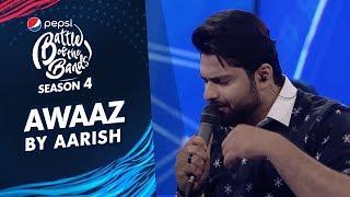 Aarish   Awaaz   Episode 3   Pepsi Battle Of The Bands   Season 4
