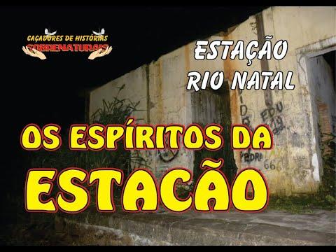 OS ESPÍRITOS DA ESTAÇÃO - RIO NATAL