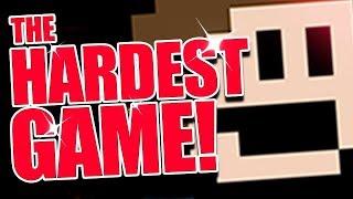 HARDEST. GAME. EVER.