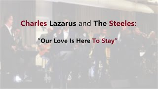 Our Love is Here to Stay  -  Lazarus and the Steeles