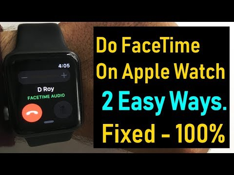 How to do FaceTime on Apple Watch 4/3/2/1- Fixed Need to Set up a FaceTime account before can make