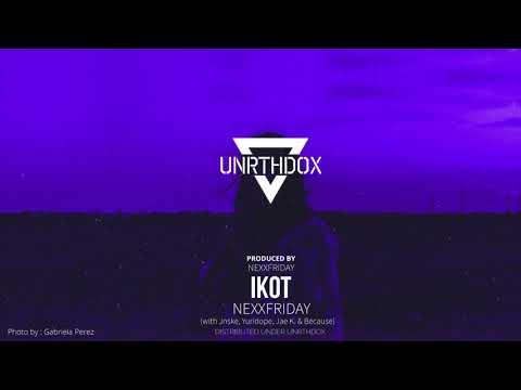 NEXXFRIDAY - IKOT (with Jnske, Yuridope, Jae K & Because)