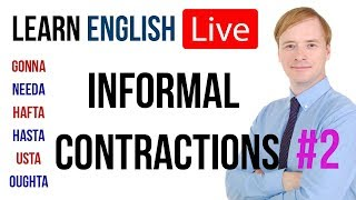 Informal Contractions #2 | Gonna | Hafta | Hasta | Needa | Oughta | Usta | Supposta