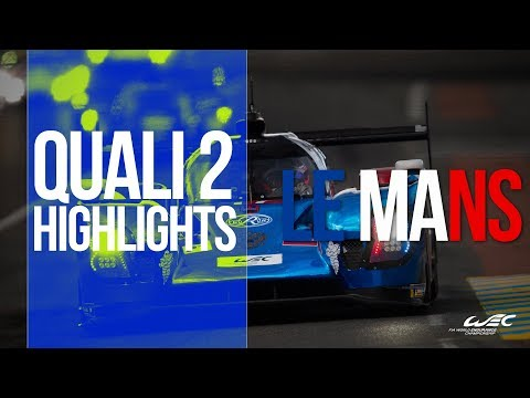 2019 24 hours of Le Mans - Qualifying Session 2 Highlights