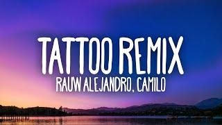 Rauw Alejandro & Camilo - Tattoo Remix (Letra / Lyrics)