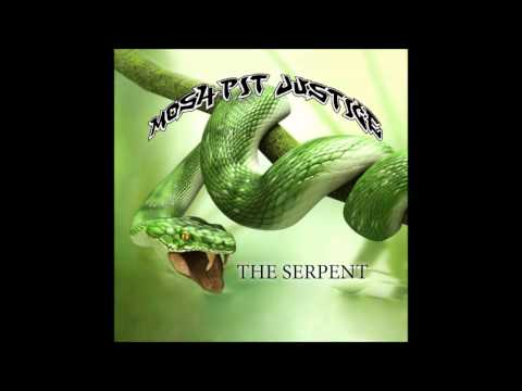 Mosh-pit Justice - The Serpent (2012 - Full EP)