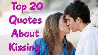 Top 20 Super Romantic Quotes About Kissing