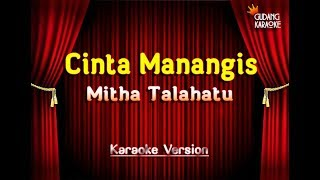 Mitha Talahatu - Cinta Manangis Karaoke