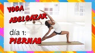 🔷 Yoga para Adelgazar | Yoga piernas | Día 1 Reto