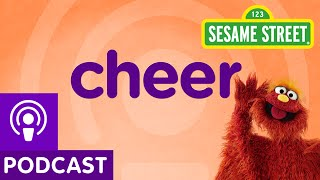 Sesame Street: Cheer! (Word on the Street Podcast)