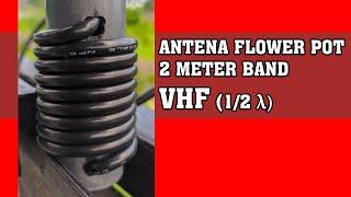 Merancang Antena Flower Pot Portabel 2 Meter Band VHF (Outdoor & Mendaki Gunung)