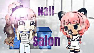 Nail salon| Gacha Life| Comedy