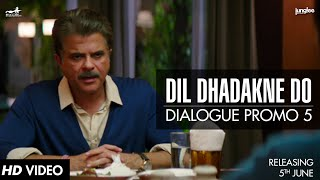 Dialogue Promo 5 - Dil Dhadakne Do