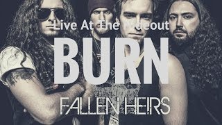 "Fallen Heirs - ""Burn"" - The Hideout Closing Party"