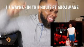 Lil Wayne   In This House (Ft. Gucci Mane) | REACTION!!