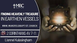 2 Corinthians 4 v 7-11:Finding Heavenly Treasue in earthen vessels