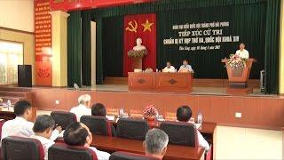 Đoàn đại biểu Quốc hội TP. Hải Phòng tiếp xúc cử tri trước kỳ họp thứ ba Quốc hội khóa XIV
