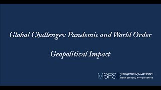 Global Challenges: Pandemic and World Order - Geopolitical Impact