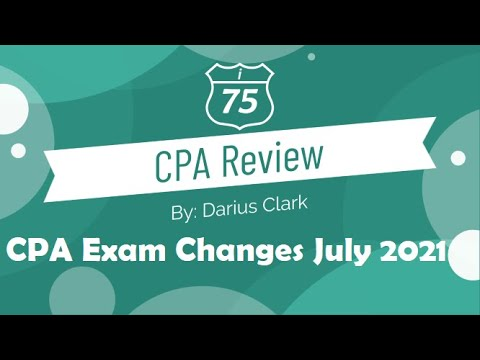 AICPA CPA Exam Changes, July 2021-by Darius Clark i-75 CPA ...