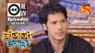 Weekly Reliv - Jijaji Chhat Per Hai - 2nd April  to 6th April 2018 - Episode 60 to 64