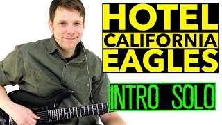 How To Play Hotel California INTRO GUITAR SOLO by Joe Walsh - USA VERSION