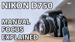 Nikon D750: How to use manual focus