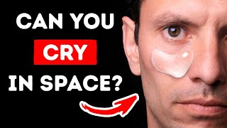 10 Things You Can't Do in Space, Like Cry or Salt Your Food