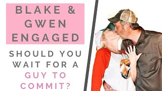 GWEN & BLAKE ENGAGED: How Long Should You Wait For A Guy To Commit Or Propose? | Shallon Lester
