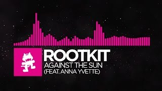 [Drumstep] - Rootkit - Against the Sun (feat. Anna Yvette) [Monstercat Release]