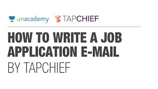 Fresher's Job Guide (4/5): How to write a job application e-mail by TapChief - Unacademy