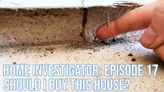 Home Investigator: Episode 17 - Should I Buy This House?