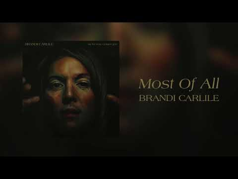 Brandi Carlile - Most Of All (Official Audio) - Brandi Carlile