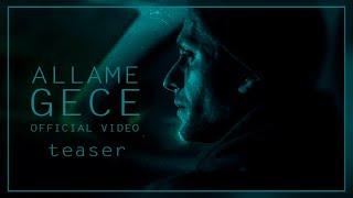 Allame - Gece (Teaser)