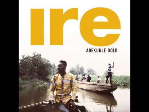 Adekunle Gold - 'IRE' ( Goodness )