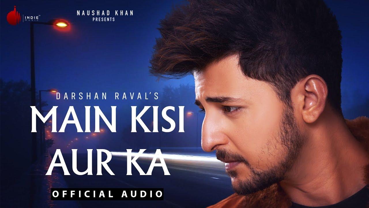 Main Kisi Aur Ka Lyrics - Judaiyaan Album Full Song Lyrics  | Darshan Raval - Lyricworld