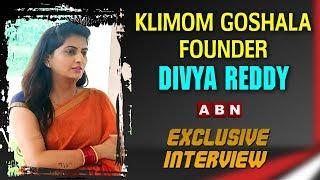 Klimom Goshala Founder Divya Reddy Exclusive Interview | Klimom Goshala Special Story | ABN Telugu