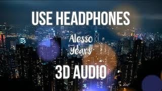 [3D AUDIO] Alesso - Years ft. Matthew Koma (Radio Edit)